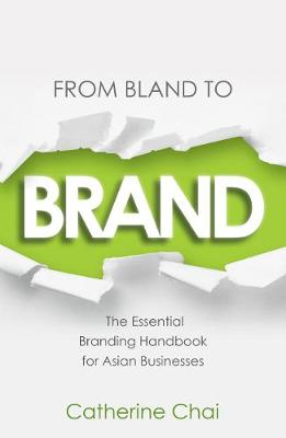 From Bland To Brand - The Essential Branding Handbook for Asian Businesses (Paperback)
