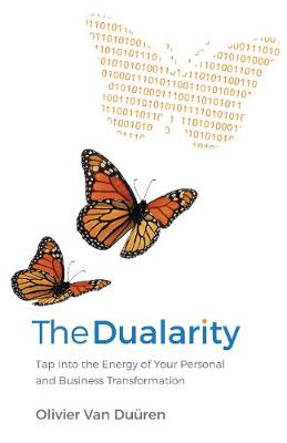 The Dualarity: Tap Into the Energy of Your Personal and Business Transformation (Hardback)