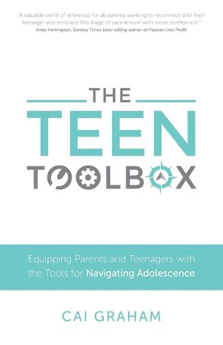 The Teen Toolbox: Equipping Parents and Teenagers with the Tools for Navigating Adolescence (Paperback)