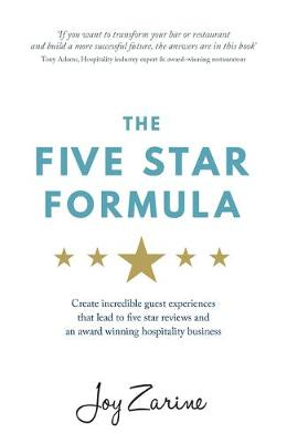 Five Star Formula: Create incredible guest experiences that lead to five star reviews and an award winning hospitality business (Paperback)