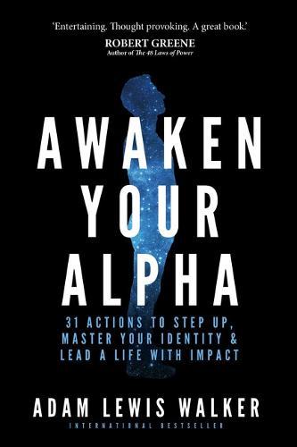 Awaken Your Alpha: Tales and tactics to thrive (Paperback)
