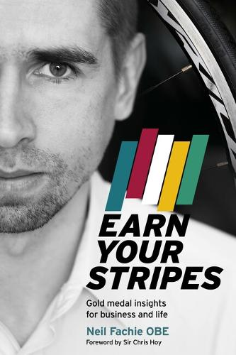 Earn Your Stripes: Gold medal insights for business and life (Paperback)