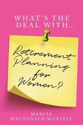 What's the Deal With Retirement Planning for Women (Paperback)