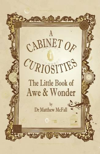The Little Book of Awe and Wonder: A Cabinet of Curiosities (Hardback)