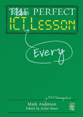 The Perfect ICT Every Lesson (Hardback)