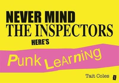 Never Mind the Inspectors: Here's Punk Learning (Paperback)