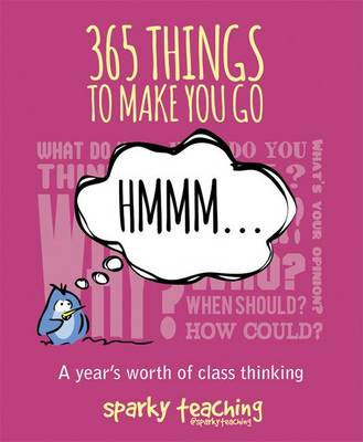365 Things To Make You Go Hmmm...: A Year's Worth of Class Thinking (Paperback)