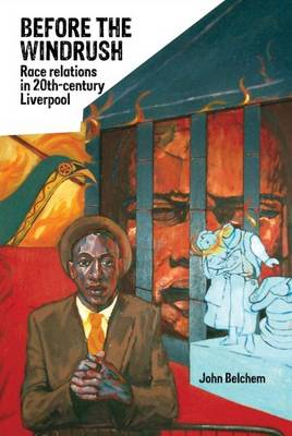 Before the Windrush: Race Relations in 20th-Century Liverpool (Paperback)