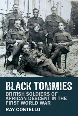 Black Tommies: British Soldiers of African Descent in the First World War (Hardback)