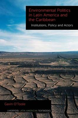 Environmental Politics in Latin America and the Caribbean volume 2: Institutions, Policy and Actors - Liverpool Latin American Textbooks 2 (Paperback)
