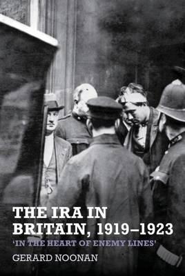 The IRA in Britain, 1919-1923: `In the Heart of Enemy Lines' (Hardback)