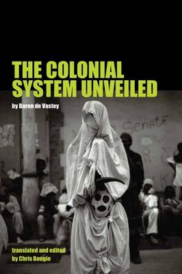 The Colonial System Unveiled (Hardback)