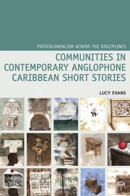 Communities in Contemporary Anglophone Caribbean Short Stories - Postcolonialism Across the Disciplines 16 (Hardback)