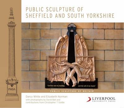 Public Sculpture of Sheffield and South Yorkshire - Public Sculpture of Britain 18 (Hardback)