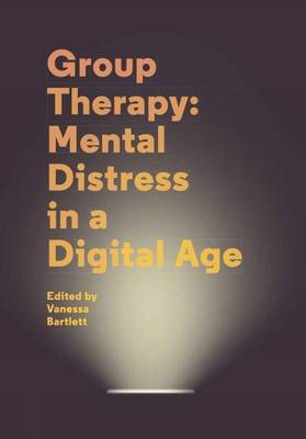 Group Therapy: Mental Distress in a Digital Age: A User Guide (Paperback)