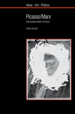 Picasso / Marx: and Socialist Realism in France - Value: Art: Politics 8 (Paperback)