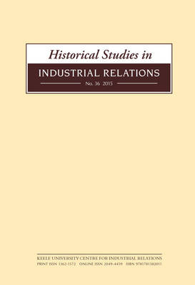 Historical Studies in Industrial Relations, Volume 36 2015 (Paperback)