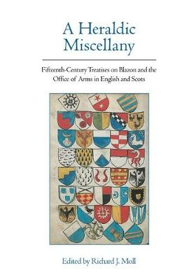 A Heraldic Miscellany: Fifteenth-Century Treatises on Blazon and the Office of Arms in English and Scots - Exeter Medieval Texts and Studies (Hardback)