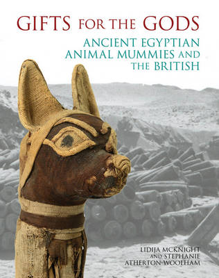 Gifts for the Gods: Ancient Egyptian Animal Mummies and the British (Paperback)