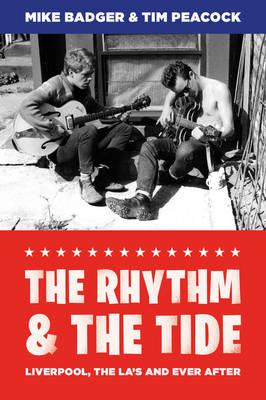 The Rhythm and the Tide: Liverpool, The La's and Ever After (Paperback)