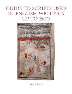 Guide to Scripts Used in English Writings up to 1500 - Exeter Medieval Texts and Studies (Paperback)