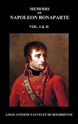 Memoirs of Napoleon Bonaparte, Volumes 1 & 2 (Hardback)
