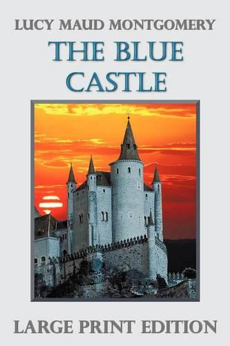 The Blue Castle (Large Print) (Paperback)