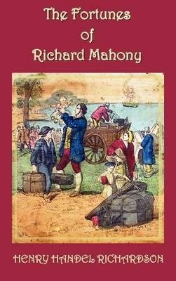 The Fortunes of Richard Mahony (Hardback)