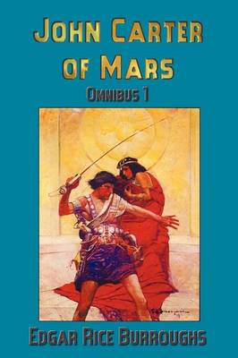 John Carter of Mars (Barsoom): Omnibus 1: A Princess of Mars, The Gods of Mars, Warlord of Mars (Paperback)