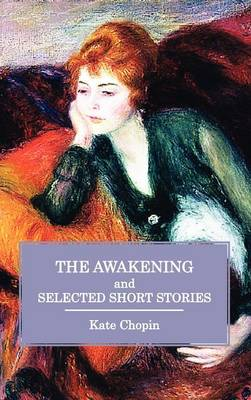 The Awakening and Selected Short Stories (Hardback)