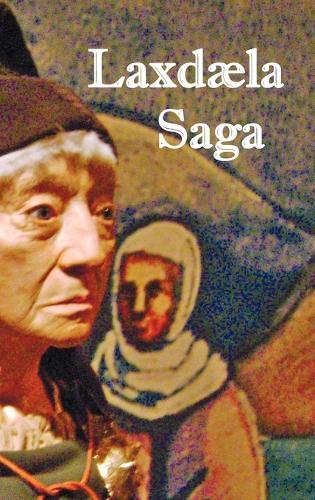 Laxdala Saga - The Laxdale Saga - with Map and Section Headings (Hardback)