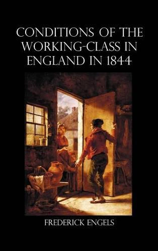 The Condition of the Working-Class in England in 1844 (Hardback)