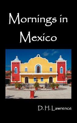 Mornings in Mexico (Hardback)