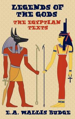 Legends of the Gods - The Egyptian Texts (Hardback)