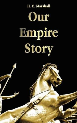 Our Empire Story (Hardback)