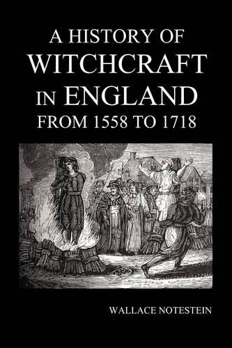 A History of Witchcraft in England from 1558 to 1718 (Paperback)