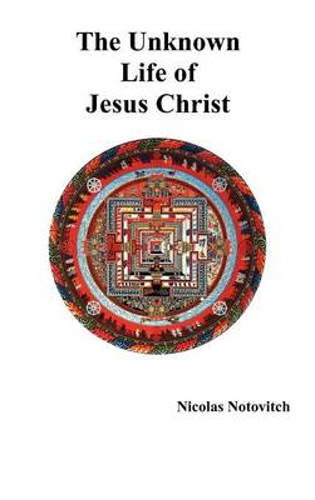 The Unknown Life of Jesus Christ (Hardback)