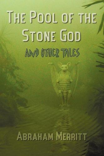 The Pool of the Stone God and Other Tales (Paperback)