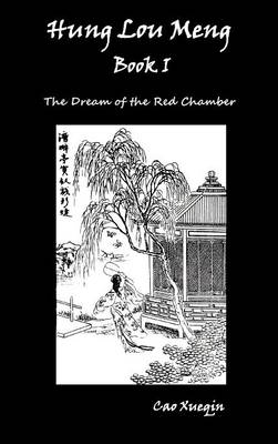 Hung Lou Meng, Book I Or, the Dream of the Red Chamber, a Chinese Novel in Two Books (Hardback)