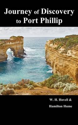 Journey of Discovery to Port Phillip (Hardback)