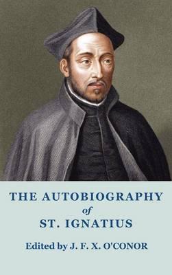 The Autobiography of St Ignatius (Hardback)
