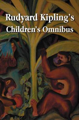 Rudyard Kipling's Children's Omnibus, Including (unabridged): The Jungle Book, The Second Jungle Book, Just So Stories, Puck of Pook's Hill, The Man Who Would be King, Kim, Captain's Courageous (Hardback)