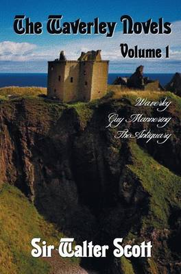 The Waverley Novels, Volume 1, Including (complete and Unabridged): Waverley, Guy Mannering, The Antiquary (Hardback)