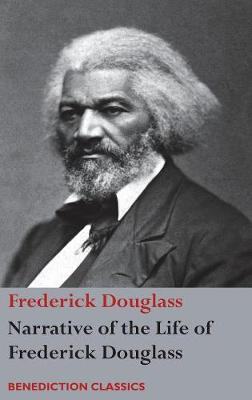 Narrative of the Life of Frederick Douglass, an American Slave: Written by Himself (Hardback)