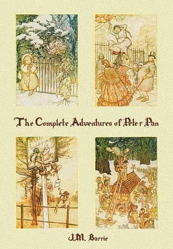 The Complete Adventures of Peter Pan (Complete and Unabridged) Includes: The Little White Bird, Peter Pan in Kensington Gardens (Illustrated) and Peter and Wendy(illustrated) (Paperback)