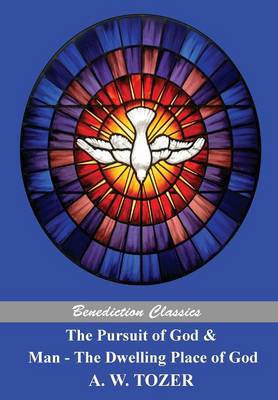 The Pursuit of God and Man - The Dwelling Place of God (Paperback)
