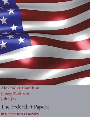 The Federalist Papers, Including the Constitution of the United States: (new Edition) (Paperback)
