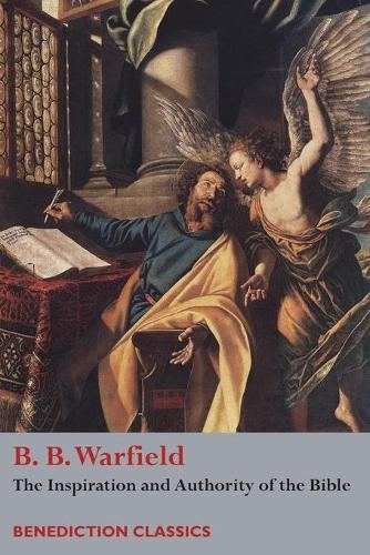The Inspiration and Authority of Bible (Paperback)