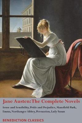 Jane Austen: The Complete Novels: Sense and Sensibility, Pride and Prejudice, Mansfield Park, Emma, Northanger Abbey, Persuasion, Lady Susan (Paperback)