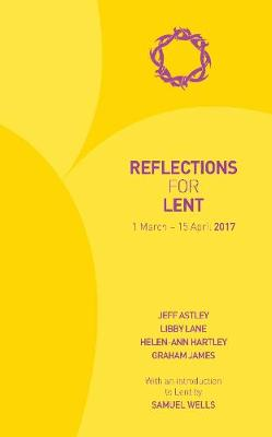 Reflections for Lent 2017: 1 March - 15 April 2017 (Paperback)